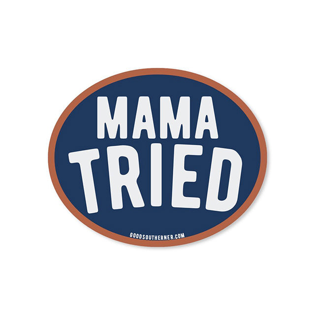 Mama Tried Sticker