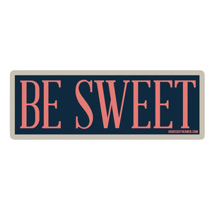 Be Sweet Sticker