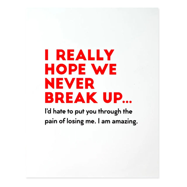I Hope We Never Break Up Card