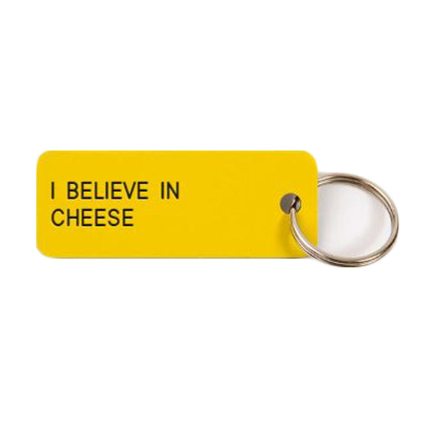 Keytag | I Believe in Cheese