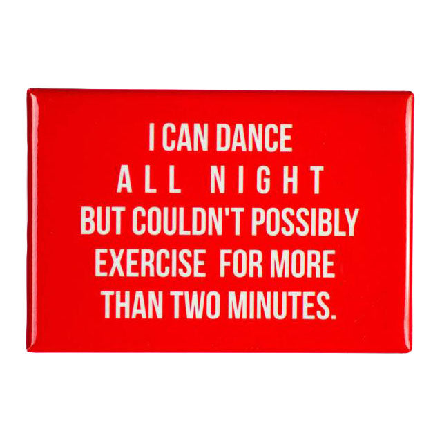 I Can Dance All Night Magnet