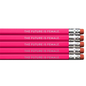 The Future Is Female Pencils