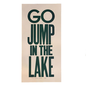 Go Jump in the Lake Print