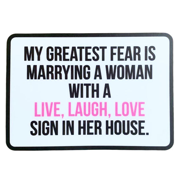 My Greatest Fear Sticker