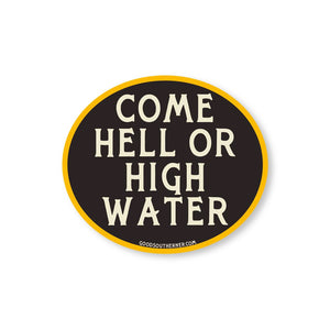 Hell or High Water Sticker