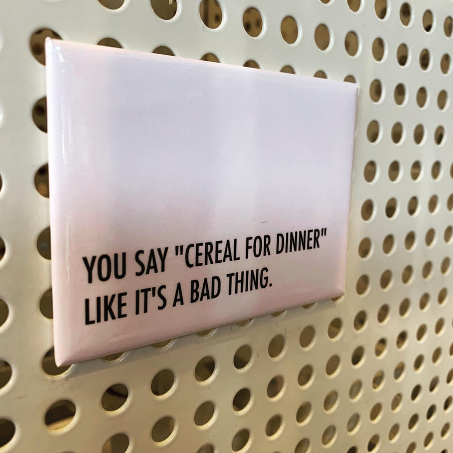 Cereal for Dinner Magnet