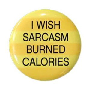I Wish Sarcasm Burned Calories Magnet