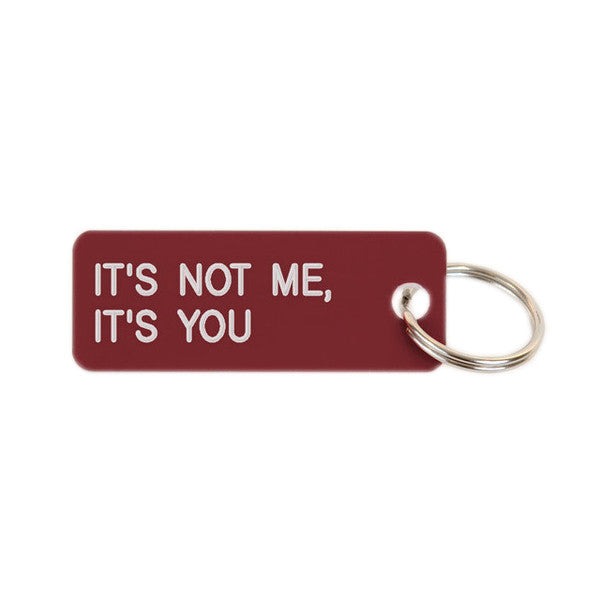 Keytags by Various Projects | It's Not Me, It's You