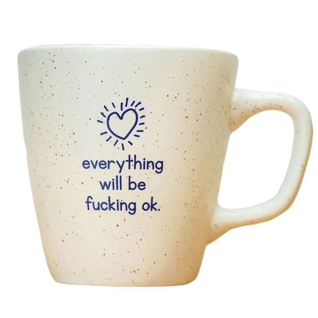 Everything Will Be Ok Mug