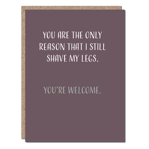 You Are The Only Reason Card