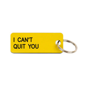 Keytag | I Can't Quit You