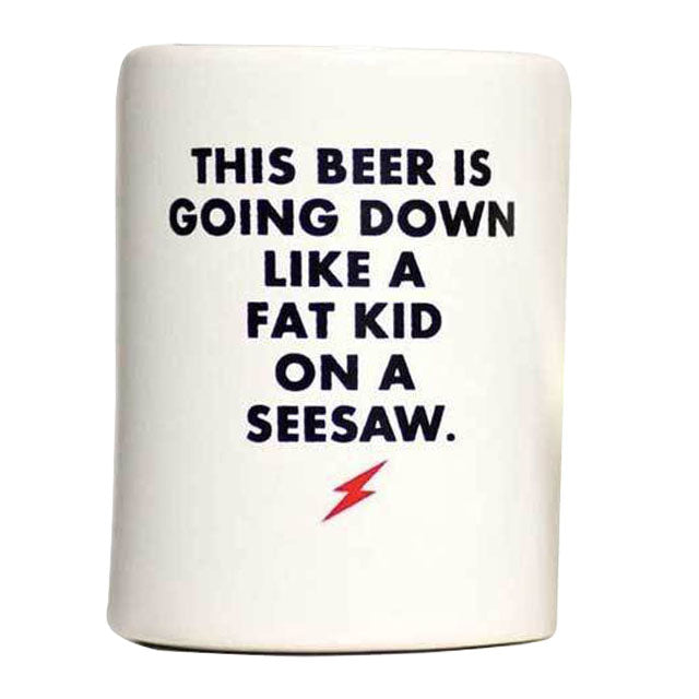 Fat Kid On A Seesaw Koozie