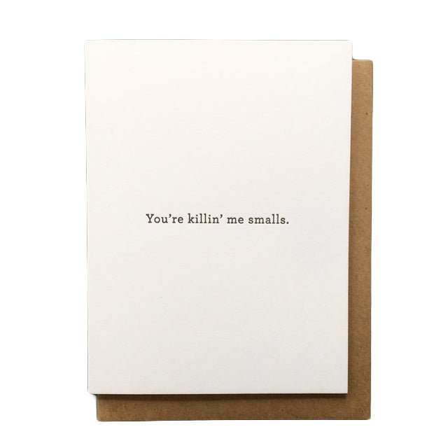 Killin' Me Smalls Card