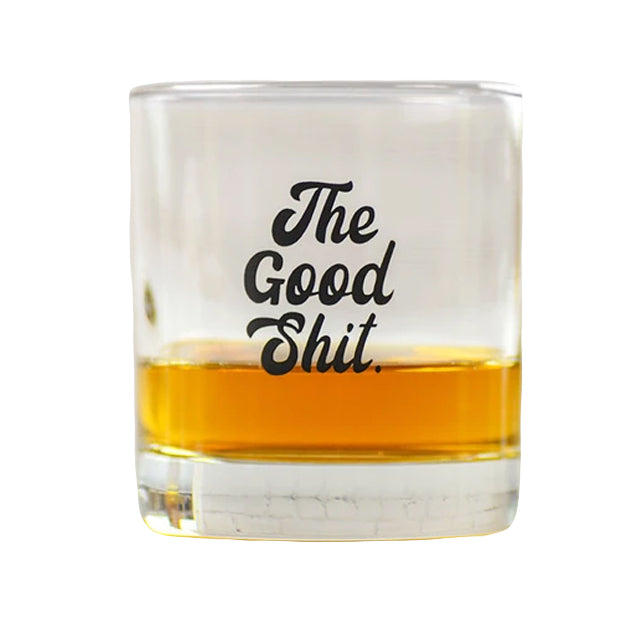 The Good Shit Glass