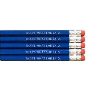 That's What She Said Pencil