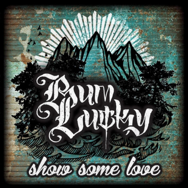 Show Some Love [Explicit] by Bum Lucky