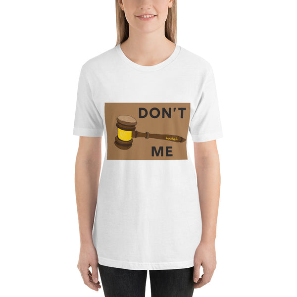 don't judge me gavel t-shirt by brainbat