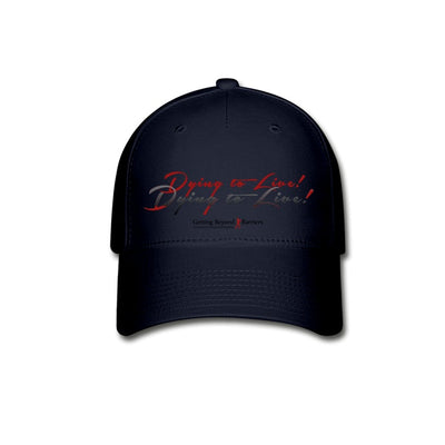 Baseball Cap-Dying To Live 2 - GBB Inspirations
