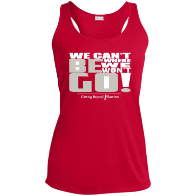 Ladies' Racerback Moisture Wicking Tank-We Cant Be Where We Wont Go Gray_White - GBB Inspirations