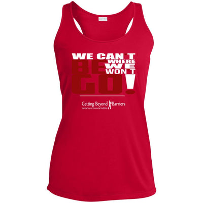 Ladies' Racerback Moisture Wicking Tank-We Cant Be Where We Wont Go White/Red - GBB Inspirations