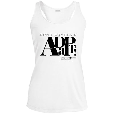 LST356 Ladies' Racerback Moisture Wicking Tank-Dont Complain Adapt Black - GBB Inspirations