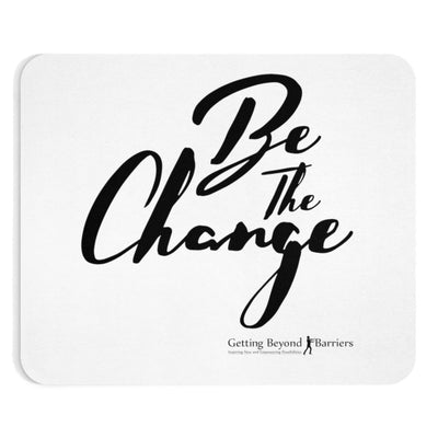 Mousepad-I Be The Change - GBB Inspirations