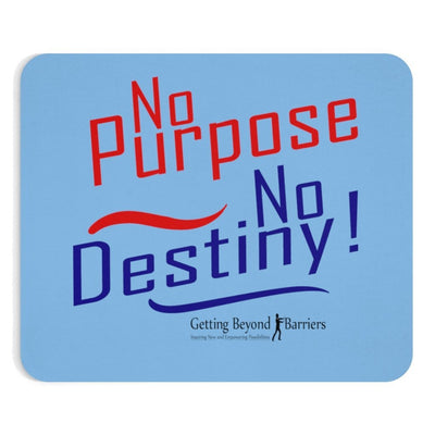 Mousepad-No Purpose No Destiny - GBB Inspirations