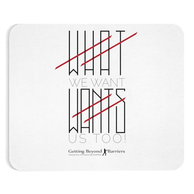 Mousepad-What We Want Wants Us Too! - GBB Inspirations