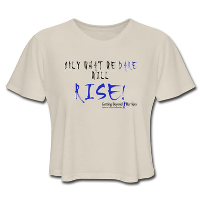 Women's Cropped T-Shirt-Only What We Dare Will Rise! - GBB Inspirations