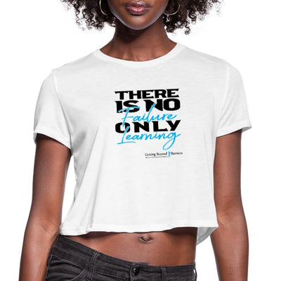 Women's Cropped T-Shirt-There Is No Failure Only Learning - GBB Inspirations