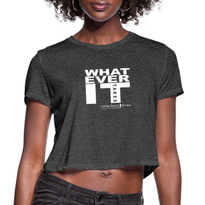 Women's Cropped T-Shirt-Whatever It Takes White - GBB Inspirations
