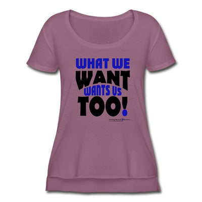 Women's Festival Scoop Neck T-Shirt-What We Want Wants Us Too! 1 - GBB Inspirations