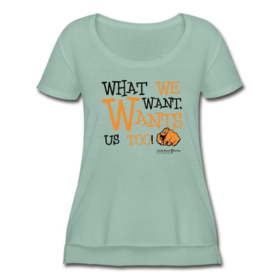 Women's Festival Scoop Neck T-Shirt-What We Want Wants Us Too! 2 - GBB Inspirations