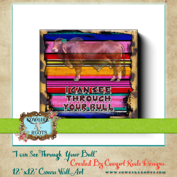 SEE THROUGH YOUR BULL CANVAS WALL ART WOOD FRAME