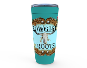 COWGIRL ROOTS 20 OZ TUMBLERS / HOT OR COLD / STAINLESS STEEL