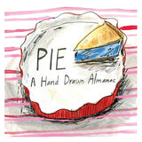 Pie: A Hand-Drawn Almanac