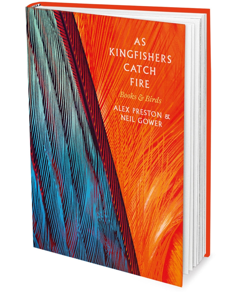 As Kingfishers Catch Fire: Birds and Books — Alex Preston and Neil Gower