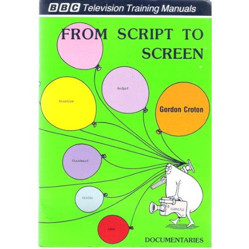 BBC Training Manuals: Documentaries From Script to Screen