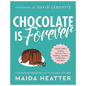Chocolate is Forever: Chocolate Desserts from the Queen of Cake — by Maida Heatter