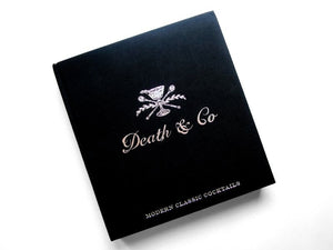 Death & Co. Modern Classic Cocktails with More Than 500 Recipes
