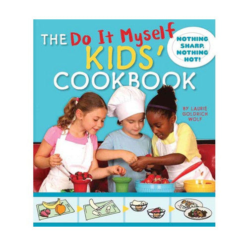 Do-It-Myself Kids Cookbook: Nothing Hot, Nothing Sharp - Laurie Goldrich Wolf