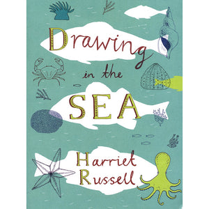 Drawing in the Sea — by Harriet Russell