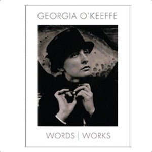 Georgia O'Keeffe Words Works