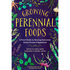 Growing Perennial Foods by Acadia Tucker