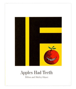 If Apples Had Teeth — Written by Shirley Glaser and Illustrated by Milton Glaser — From Enchanted Lion Books