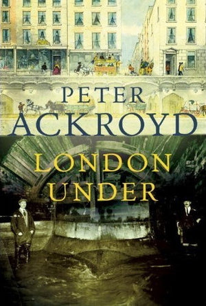 London Under Peter Ackroyd