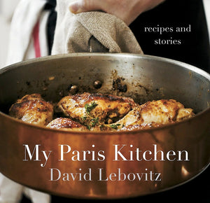 My Paris Kitchen Recipes and Stores David Lebovitz