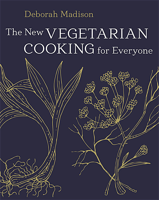 New Vegetarian Cooking for Everyone — By Deborah Madison