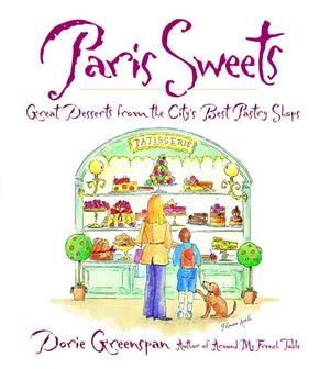 PARIS — Paris Sweets: Great Desserts from the City's Best Pastry Shops — By Dorie Greenspan