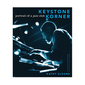 Keystone Korner - Portrait of a Jazz Club